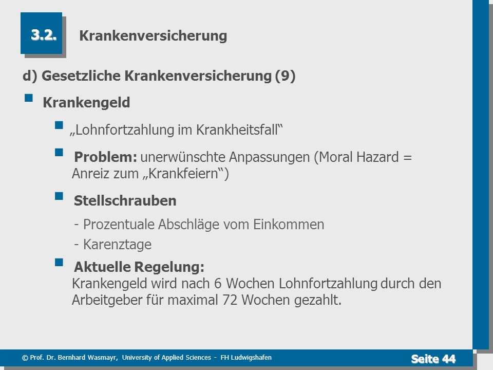 © Prof. Dr. Bernhard Wasmayr, University of Applied Sciences - FH Ludwigshafen Seite 44 Krankenversicherung d) Gesetzliche Krankenversicherung (9)  K