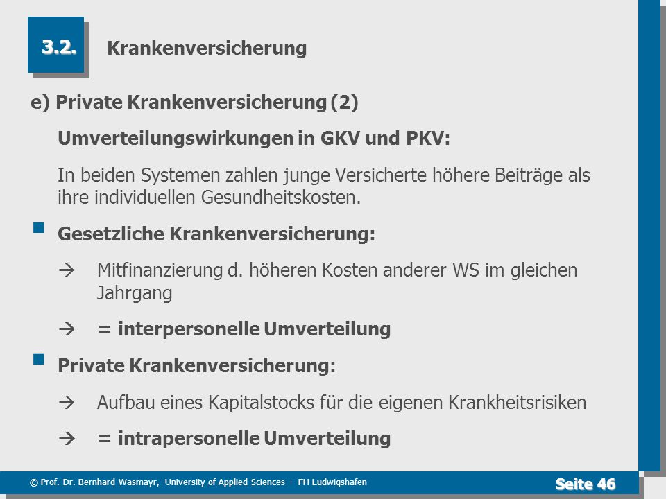 © Prof. Dr. Bernhard Wasmayr, University of Applied Sciences - FH Ludwigshafen Seite 46 Krankenversicherung e) Private Krankenversicherung (2) Umverte