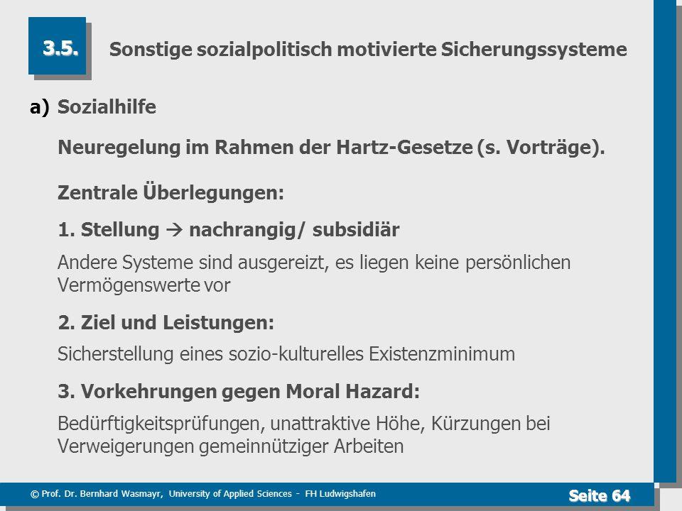 © Prof. Dr. Bernhard Wasmayr, University of Applied Sciences - FH Ludwigshafen Seite 64 Sonstige sozialpolitisch motivierte Sicherungssysteme a)Sozial