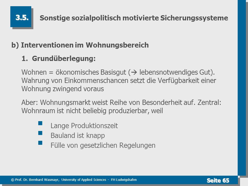 © Prof. Dr. Bernhard Wasmayr, University of Applied Sciences - FH Ludwigshafen Seite 65 Sonstige sozialpolitisch motivierte Sicherungssysteme b) Inter