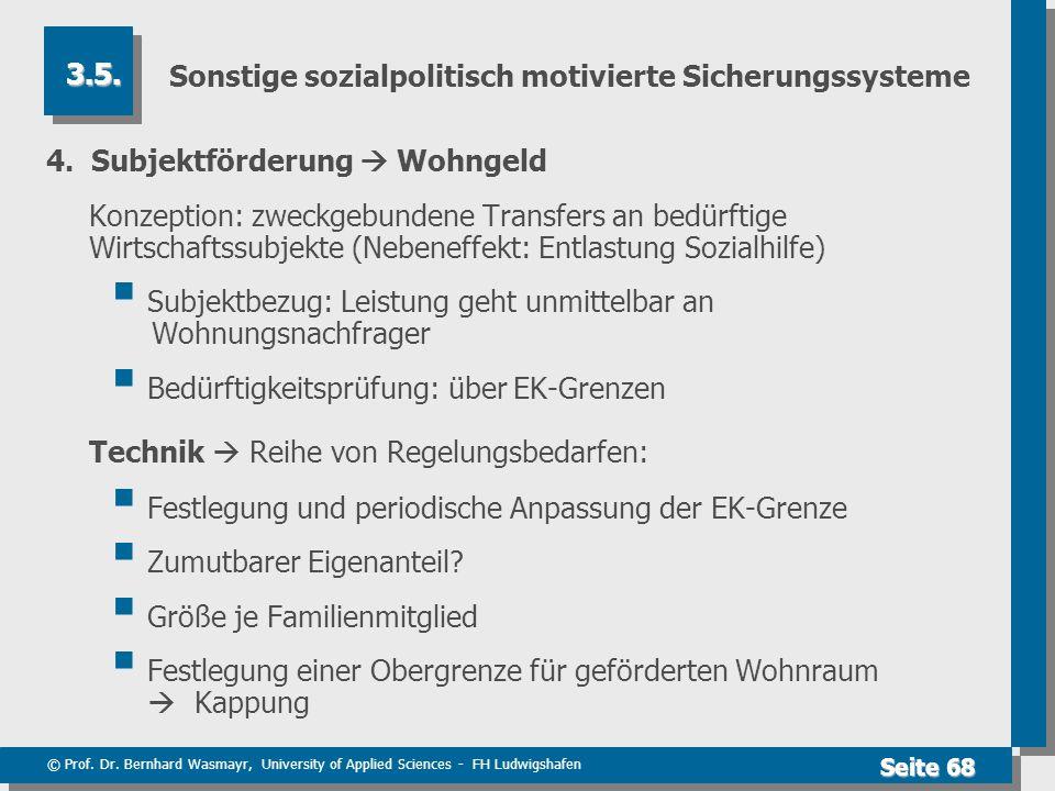© Prof. Dr. Bernhard Wasmayr, University of Applied Sciences - FH Ludwigshafen Seite 68 Sonstige sozialpolitisch motivierte Sicherungssysteme 4. Subje