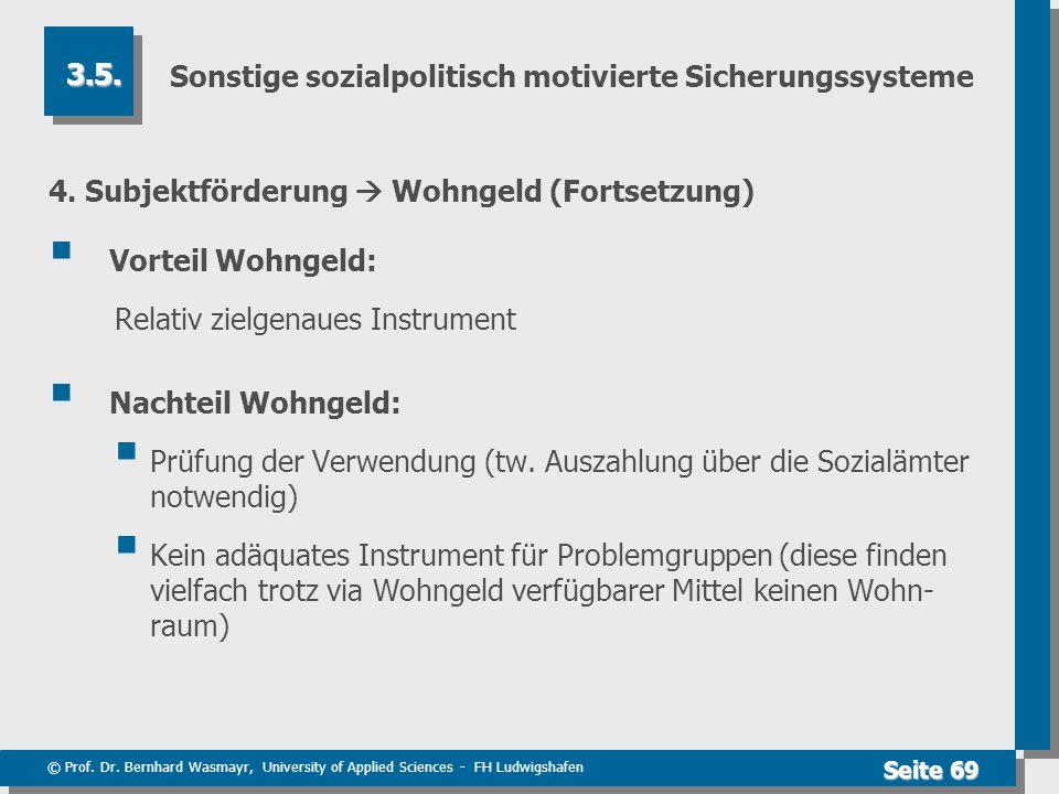 © Prof. Dr. Bernhard Wasmayr, University of Applied Sciences - FH Ludwigshafen Seite 69 Sonstige sozialpolitisch motivierte Sicherungssysteme 4. Subje