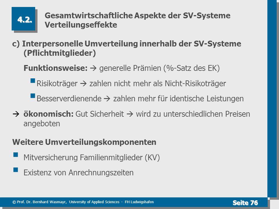 © Prof. Dr. Bernhard Wasmayr, University of Applied Sciences - FH Ludwigshafen Seite 76 Gesamtwirtschaftliche Aspekte der SV-Systeme Verteilungseffekt