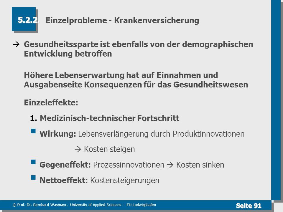 © Prof. Dr. Bernhard Wasmayr, University of Applied Sciences - FH Ludwigshafen Seite 91 Einzelprobleme - Krankenversicherung  Gesundheitssparte ist e