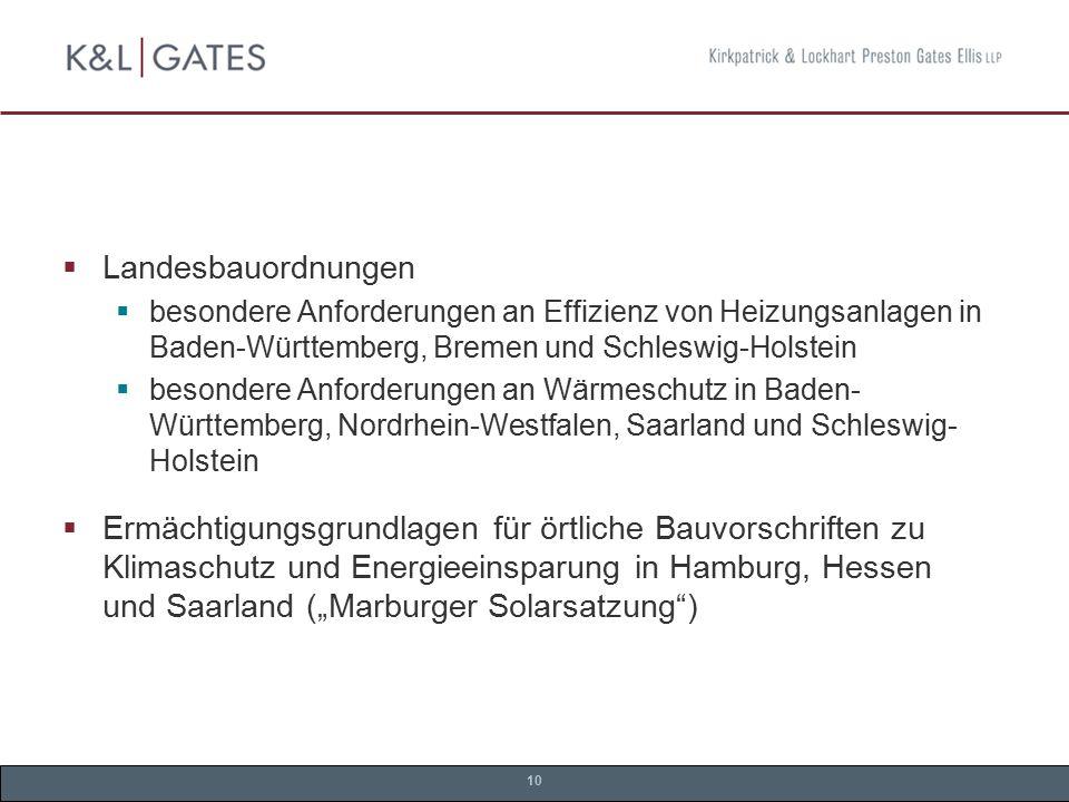 10  Landesbauordnungen  besondere Anforderungen an Effizienz von Heizungsanlagen in Baden-Württemberg, Bremen und Schleswig-Holstein  besondere Anf