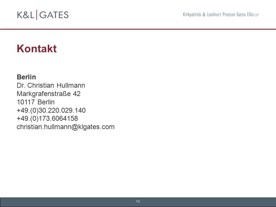 19 Kontakt Berlin Dr. Christian Hullmann Markgrafenstraße 42 10117 Berlin +49.(0)30.220.029.140 +49.(0)173.6064158 christian.hullmann@klgates.com