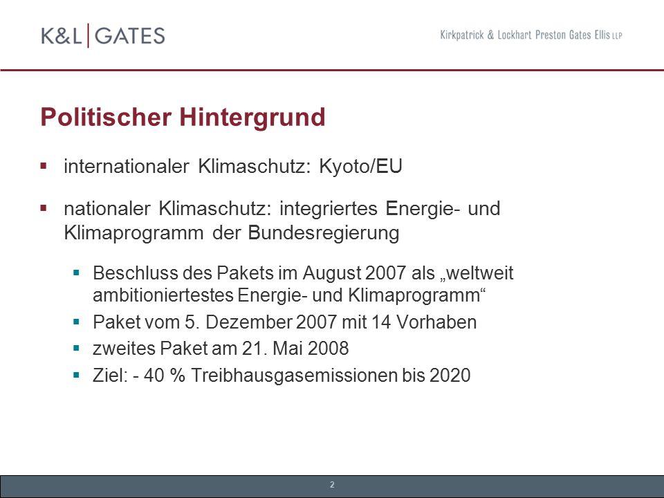 2 Politischer Hintergrund  internationaler Klimaschutz: Kyoto/EU  nationaler Klimaschutz: integriertes Energie- und Klimaprogramm der Bundesregierun