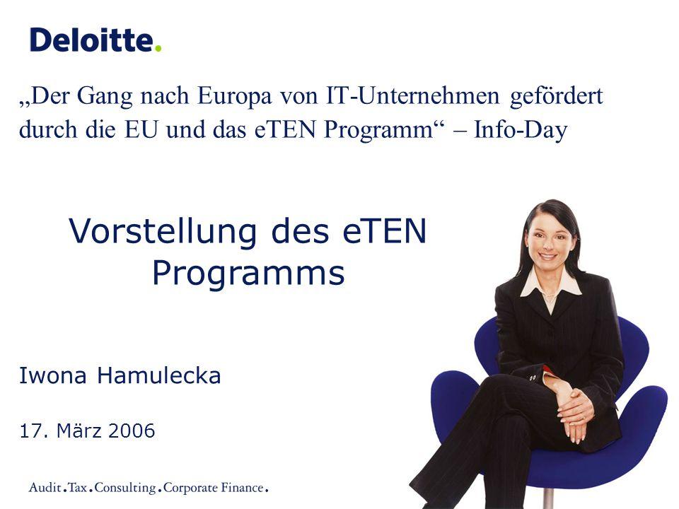©2006 Deloitte & Touche GmbH Wirtschaftsprüfungsgesellschaft eTEN - Vorstellung des eTEN Programms3 eTEN unterstützt die Marktvalidierung sowie die Ersteinführung von elektronischen Anwendungen und Diensten im öffentlichen Interesse unter realistischen Bedingungen.