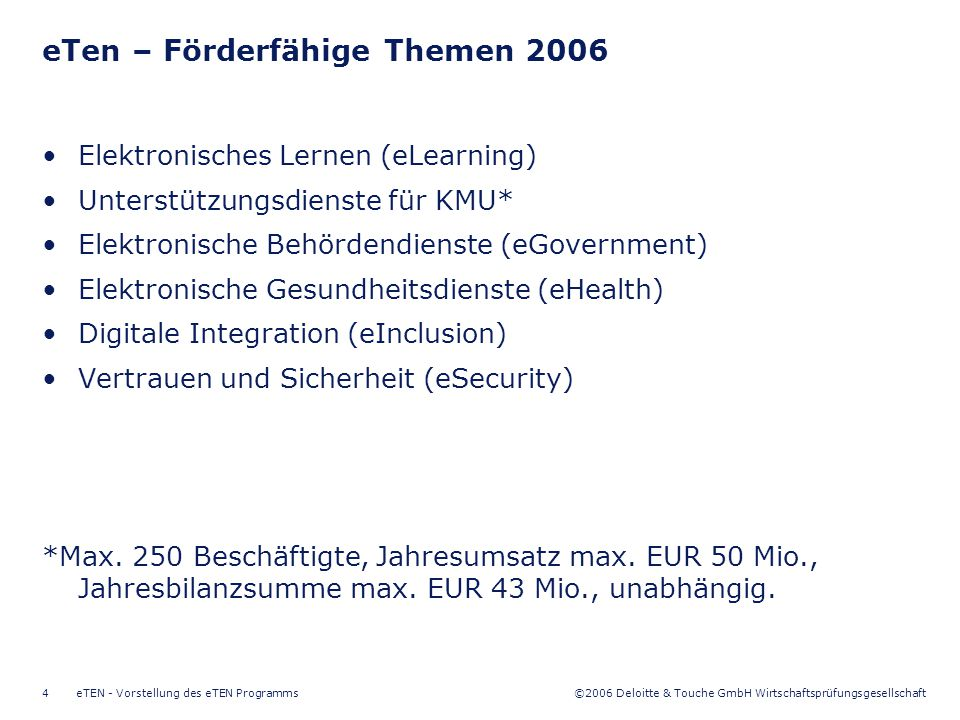 ©2006 Deloitte & Touche GmbH Wirtschaftsprüfungsgesellschaft eTEN - Vorstellung des eTEN Programms4 Elektronisches Lernen (eLearning) Unterstützungsdi