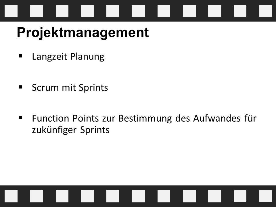 Projektmanagement  Langzeit Planung  Scrum mit Sprints  Function Points zur Bestimmung des Aufwandes für zukünfiger Sprints