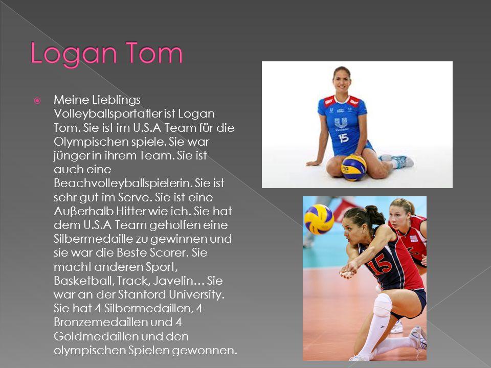  Meine Lieblings Volleyballsportatler ist Logan Tom.