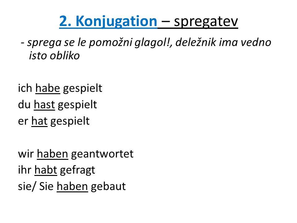3.VRSTNI RED - Reihenfolge 2. mestodeležnik Ichhabegestern meine Hausaufgabegemacht.