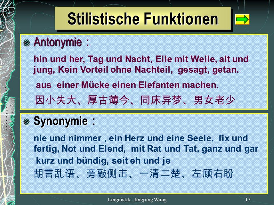 Linguistik Jingping Wang14 denotativ gramm. konnotativ Frau – Dame - Weib Frühjahr -Frühling beantworten – antworten regional Sonnabend – Samstag 3.2.