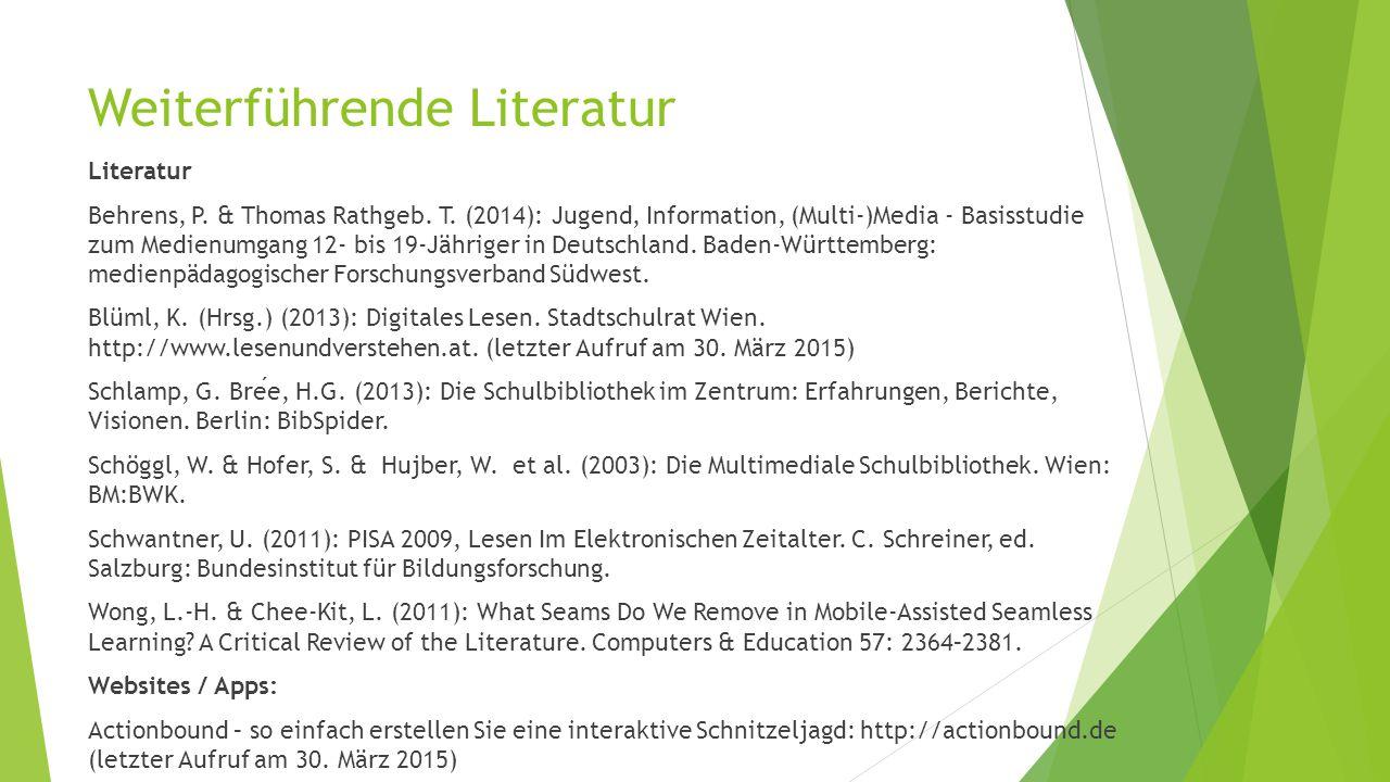 Weiterführende Literatur Literatur Behrens, P.& Thomas Rathgeb.