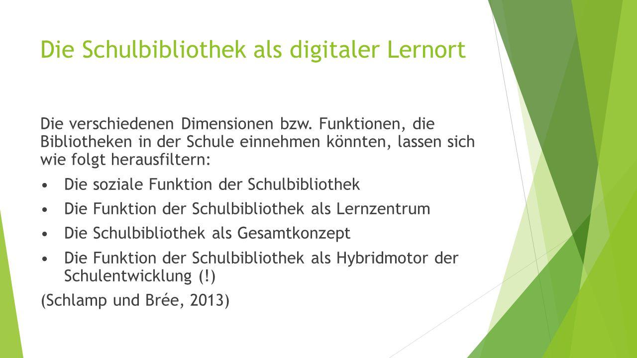 Die Schulbibliothek als digitaler Lernort Die verschiedenen Dimensionen bzw.