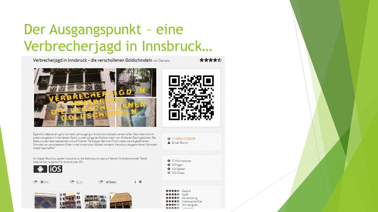 Der Ausgangspunkt – eine Verbrecherjagd in Innsbruck…