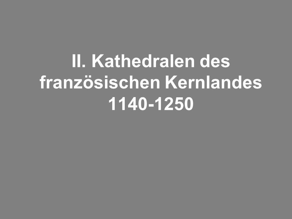 II. Kathedralen des französischen Kernlandes 1140-1250