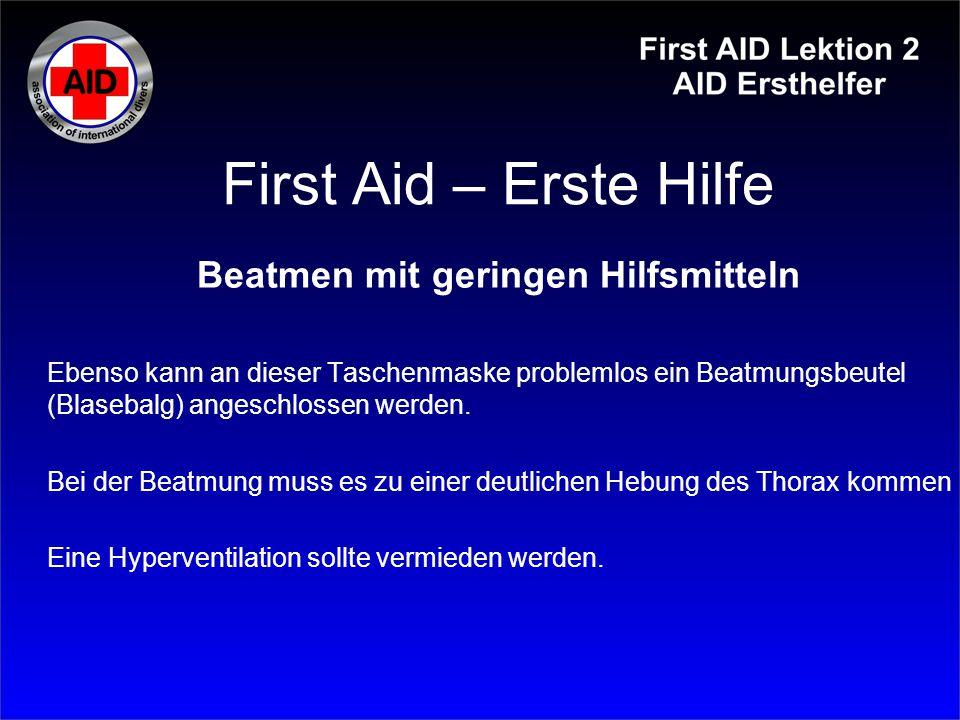 First Aid – Erste Hilfe Beatmen mit geringen Hilfsmitteln Ebenso kann an dieser Taschenmaske problemlos ein Beatmungsbeutel (Blasebalg) angeschlossen