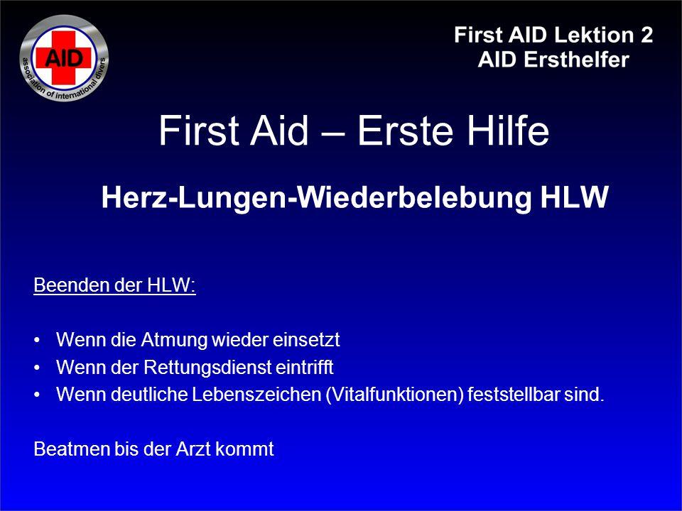 First Aid – Erste Hilfe Herz-Lungen-Wiederbelebung HLW Beenden der HLW: Wenn die Atmung wieder einsetzt Wenn der Rettungsdienst eintrifft Wenn deutlic