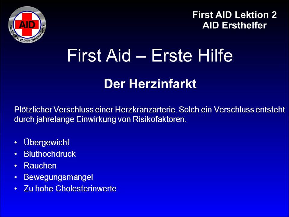 First Aid – Erste Hilfe Der Herzinfarkt Plötzlicher Verschluss einer Herzkranzarterie. Solch ein Verschluss entsteht durch jahrelange Einwirkung von R