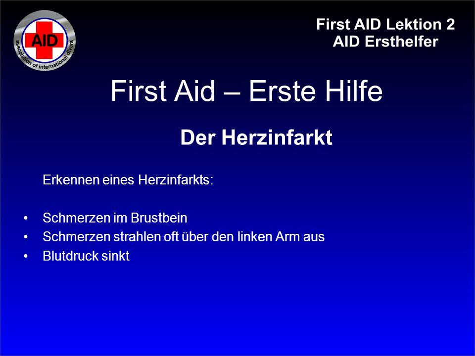 First Aid – Erste Hilfe Der Herzinfarkt Erkennen eines Herzinfarkts: Schmerzen im Brustbein Schmerzen strahlen oft über den linken Arm aus Blutdruck s