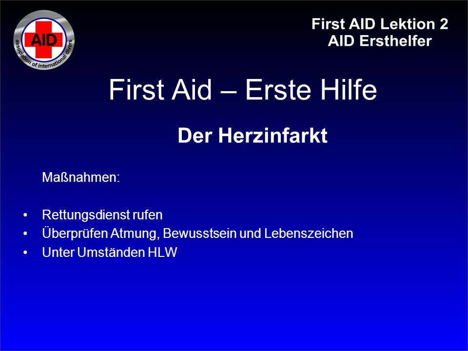 First Aid – Erste Hilfe Der Herzinfarkt Maßnahmen: Rettungsdienst rufen Überprüfen Atmung, Bewusstsein und Lebenszeichen Unter Umständen HLW