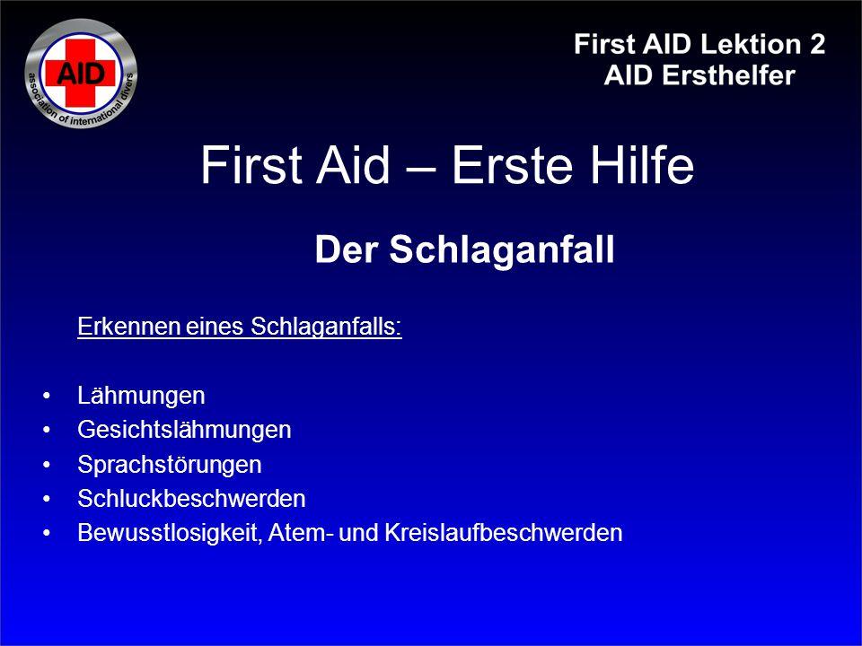 First Aid – Erste Hilfe Der Schlaganfall Erkennen eines Schlaganfalls: Lähmungen Gesichtslähmungen Sprachstörungen Schluckbeschwerden Bewusstlosigkeit