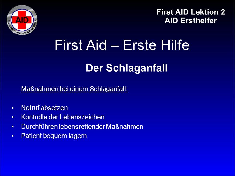 First Aid – Erste Hilfe Der Schlaganfall Maßnahmen bei einem Schlaganfall: Notruf absetzen Kontrolle der Lebenszeichen Durchführen lebensrettender Maß
