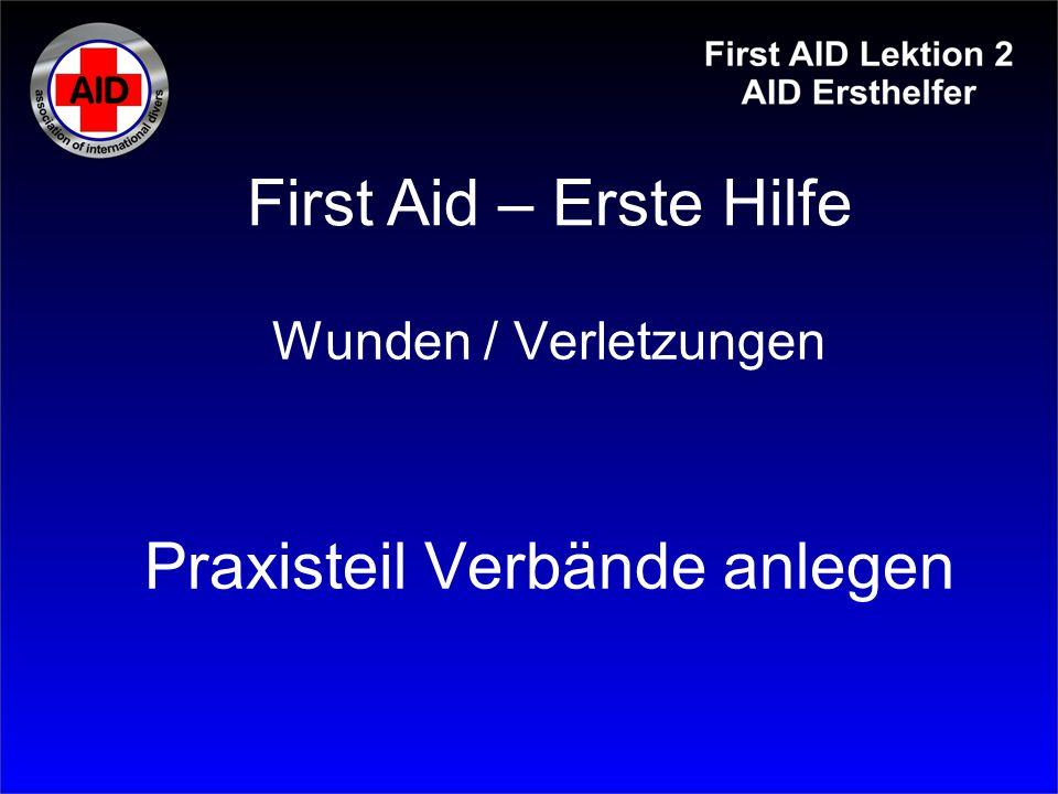 Wunden / Verletzungen Praxisteil Verbände anlegen First Aid – Erste Hilfe