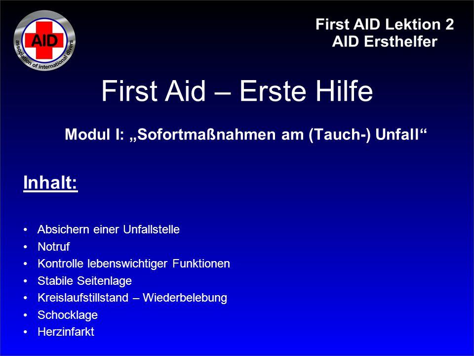 """First Aid – Erste Hilfe Modul II: """"Zweitversorgung beim (Tauch-) Unfall Inhalt: Starke Blutungen Verbrennungen Verätzungen Knochenbrüche Krankentransport"""