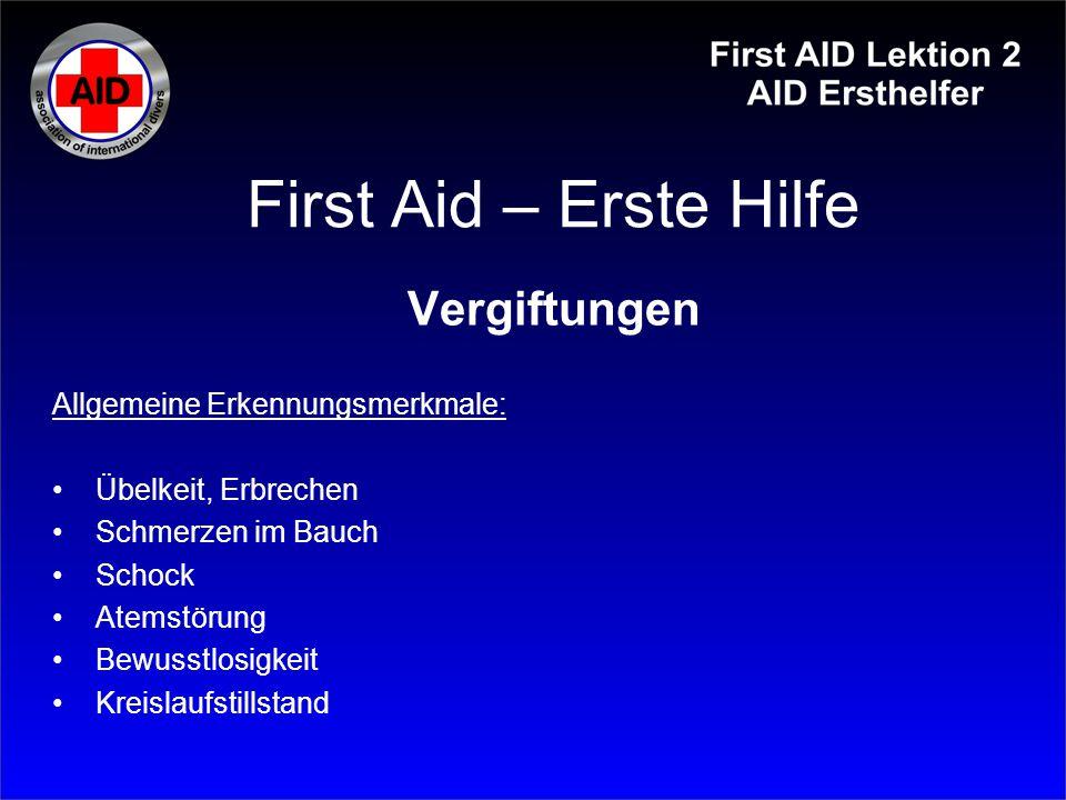 First Aid – Erste Hilfe Vergiftungen Allgemeine Erkennungsmerkmale: Übelkeit, Erbrechen Schmerzen im Bauch Schock Atemstörung Bewusstlosigkeit Kreisla
