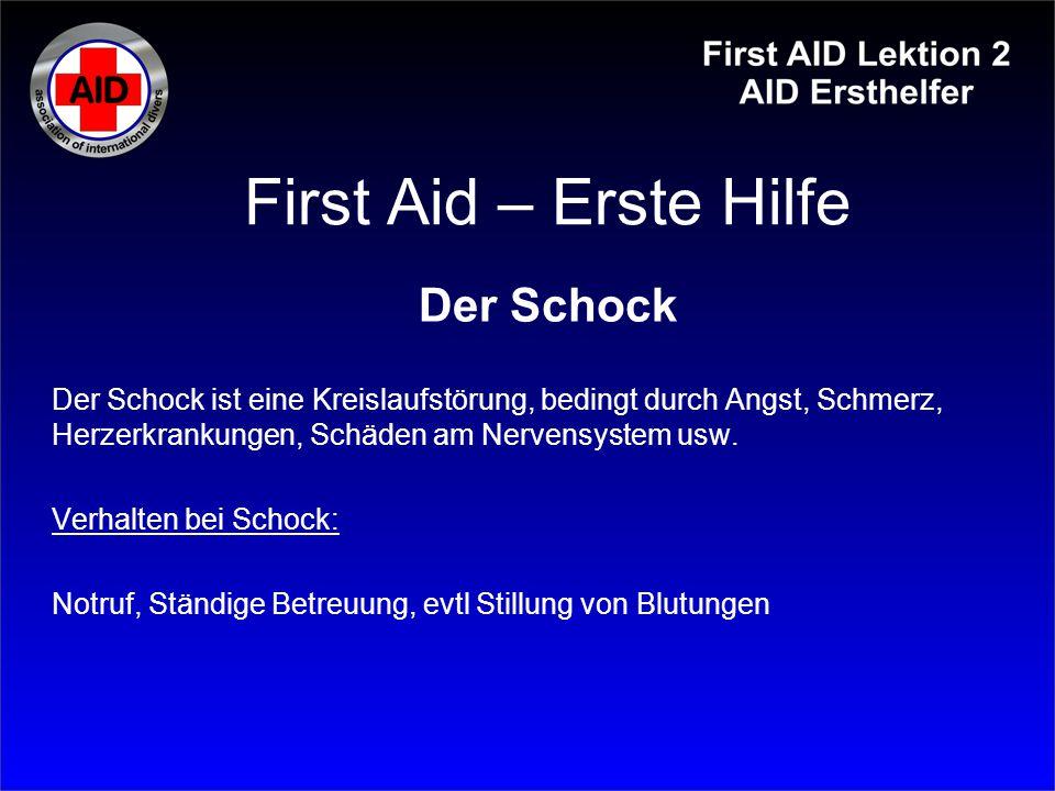 First Aid – Erste Hilfe Der Schock Der Schock ist eine Kreislaufstörung, bedingt durch Angst, Schmerz, Herzerkrankungen, Schäden am Nervensystem usw.