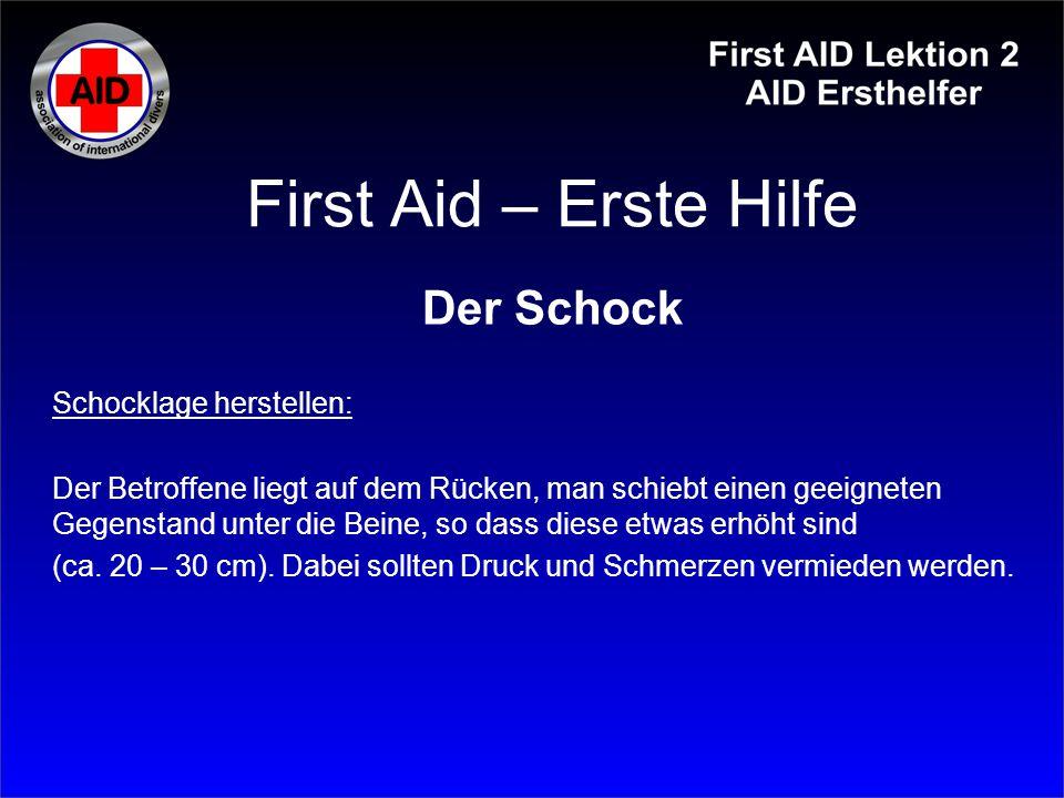 First Aid – Erste Hilfe Der Schock Schocklage herstellen: Der Betroffene liegt auf dem Rücken, man schiebt einen geeigneten Gegenstand unter die Beine