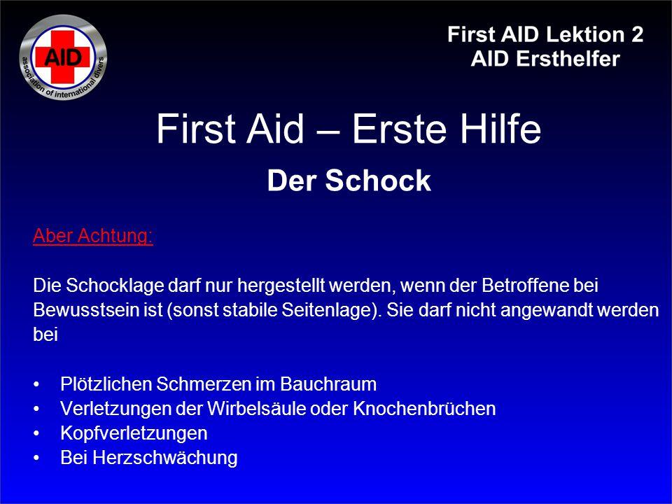 First Aid – Erste Hilfe Der Schock Aber Achtung: Die Schocklage darf nur hergestellt werden, wenn der Betroffene bei Bewusstsein ist (sonst stabile Se