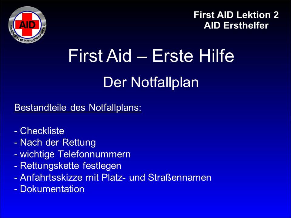 Bestandteile des Notfallplans: - Checkliste - Nach der Rettung - wichtige Telefonnummern - Rettungskette festlegen - Anfahrtsskizze mit Platz- und Str