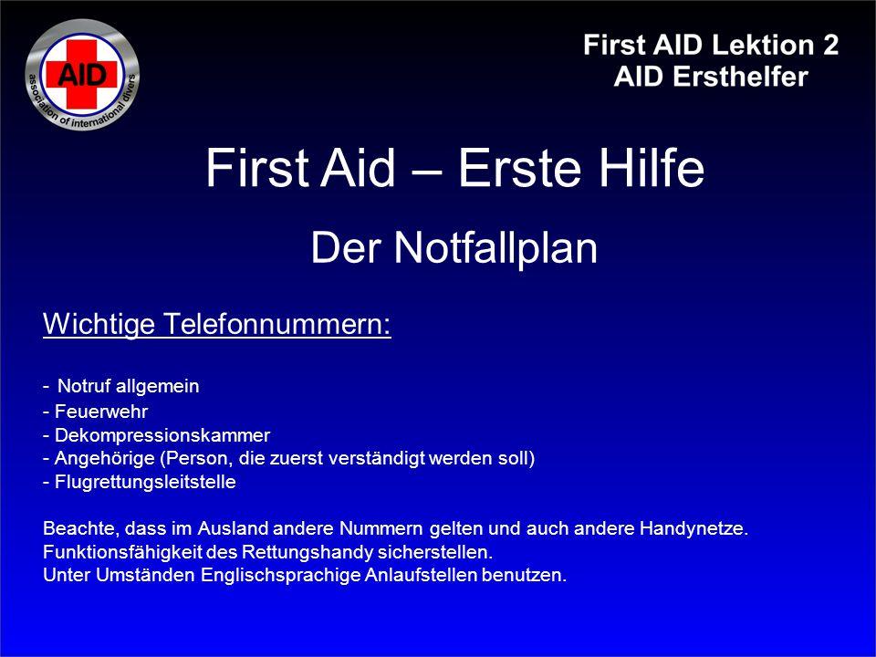 Wichtige Telefonnummern: - Notruf allgemein - Feuerwehr - Dekompressionskammer - Angehörige (Person, die zuerst verständigt werden soll) - Flugrettung