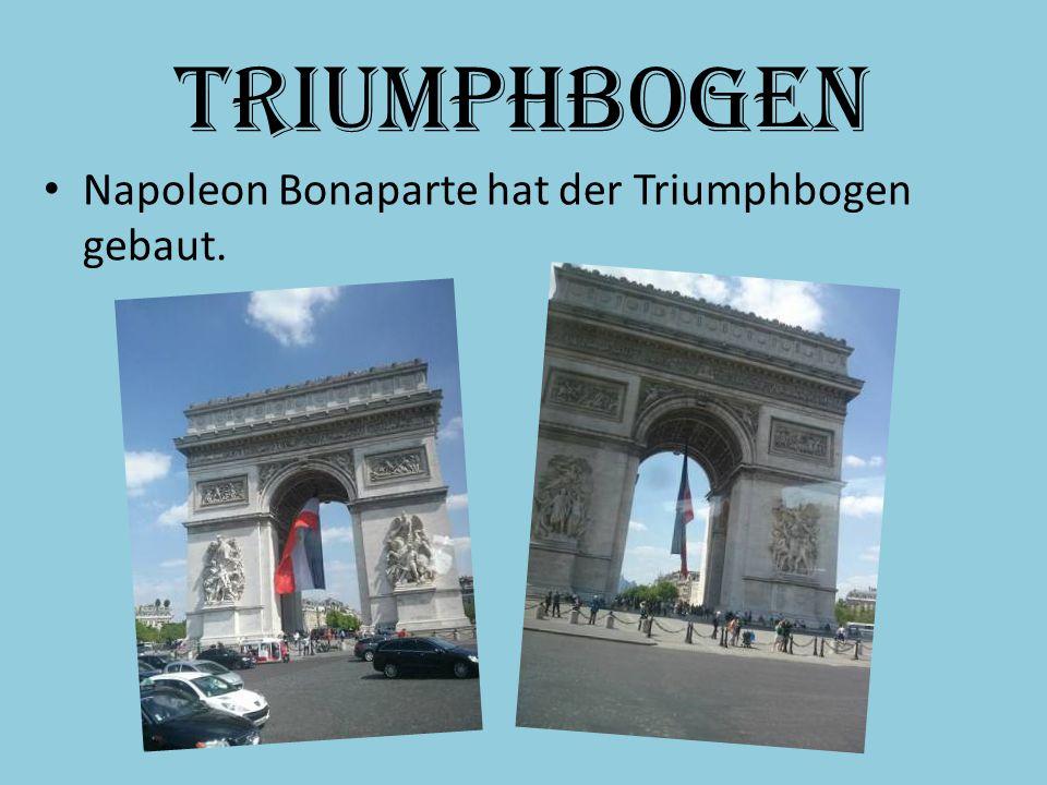 Triumphbogen Napoleon Bonaparte hat der Triumphbogen gebaut.