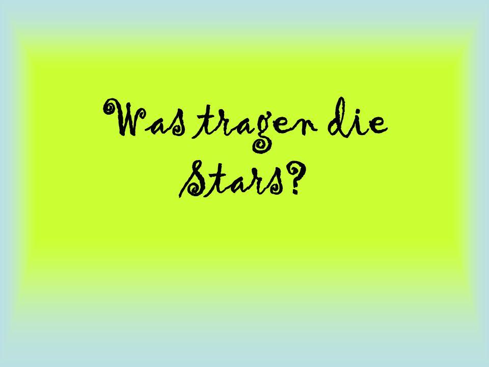 Was tragen die Stars?