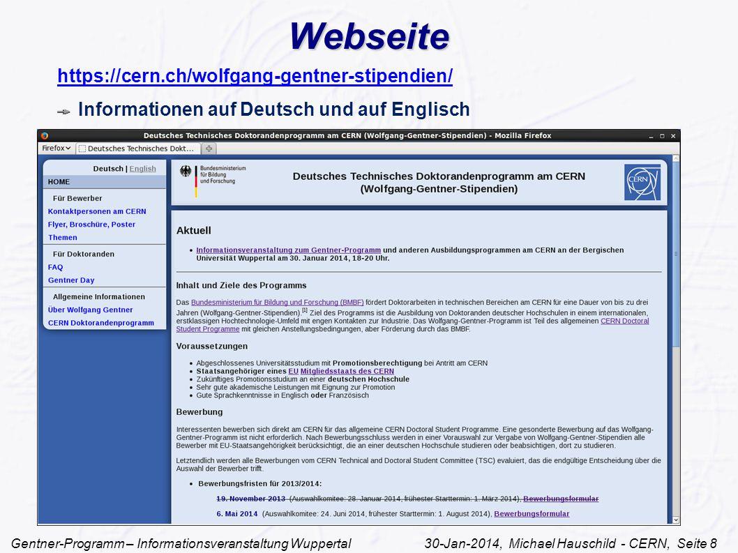 Gentner-Programm – Informationsveranstaltung Wuppertal 30-Jan-2014, Michael Hauschild - CERN, Seite 8 Webseite https://cern.ch/wolfgang-gentner-stipendien/ Informationen auf Deutsch und auf Englisch