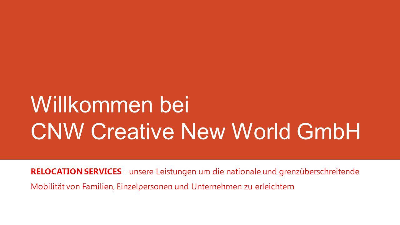 Willkommen bei CNW Creative New World GmbH RELOCATION SERVICES - unsere Leistungen um die nationale und grenzüberschreitende Mobilität von Familien, Einzelpersonen und Unternehmen zu erleichtern