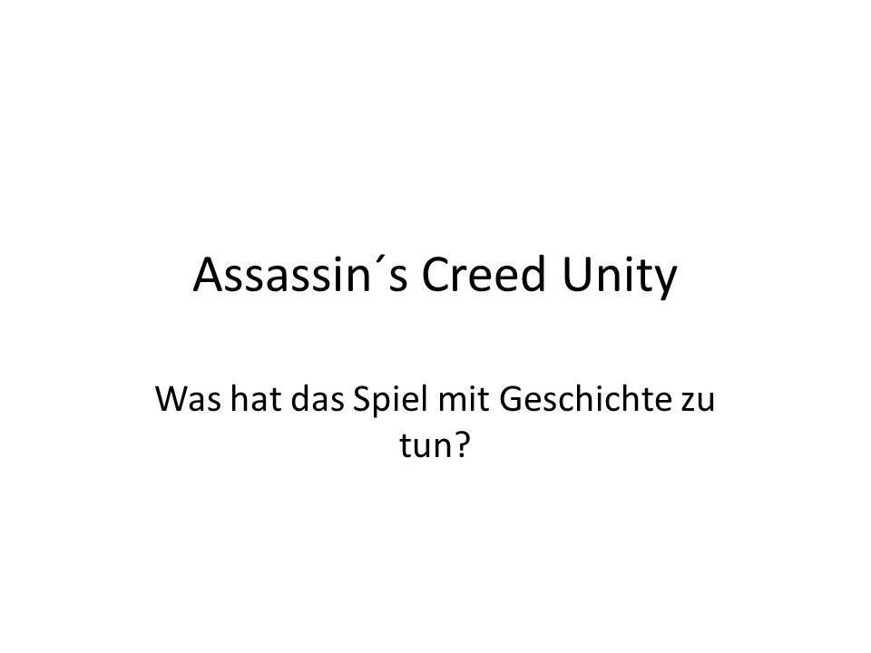 Assassin´s Creed Unity Was hat das Spiel mit Geschichte zu tun