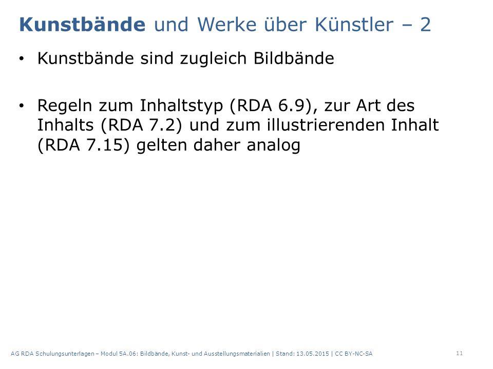 Kunstbände und Werke über Künstler – 2 Kunstbände sind zugleich Bildbände Regeln zum Inhaltstyp (RDA 6.9), zur Art des Inhalts (RDA 7.2) und zum illus