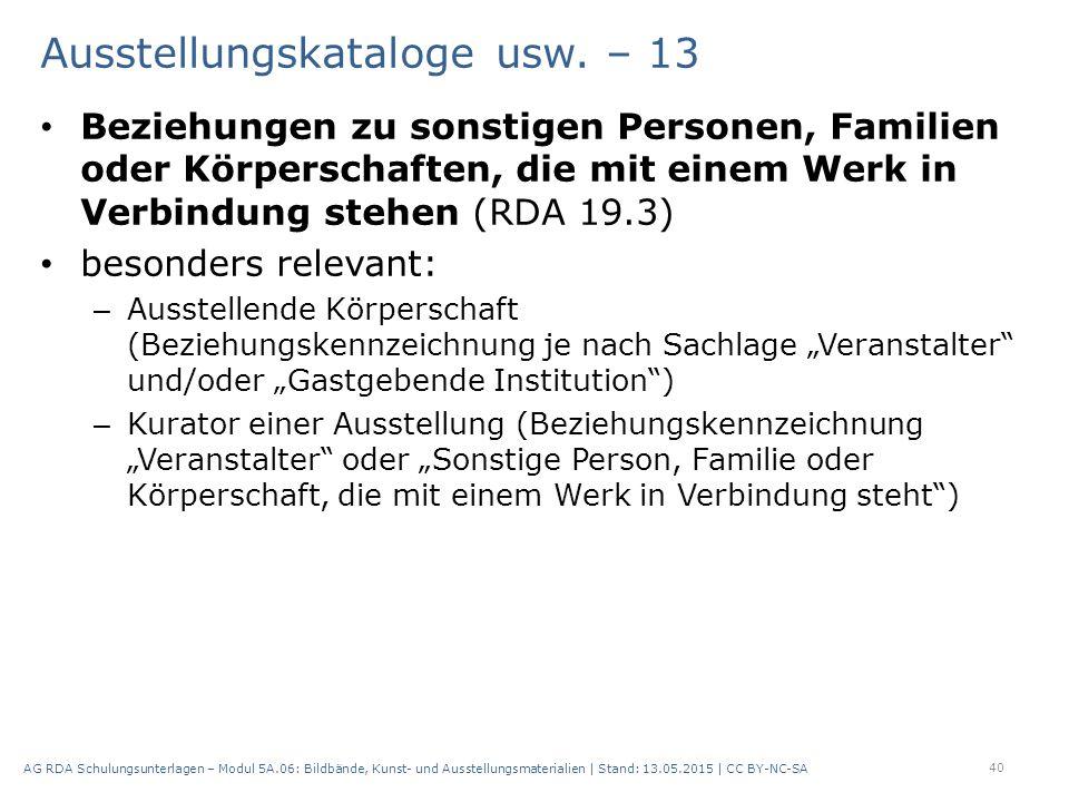 Ausstellungskataloge usw. – 13 Beziehungen zu sonstigen Personen, Familien oder Körperschaften, die mit einem Werk in Verbindung stehen (RDA 19.3) bes