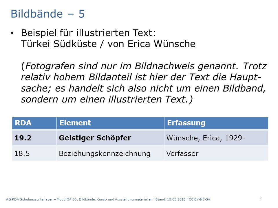 """Bildbände – 6 Inhaltstyp (RDA 6.9) Inhaltstyp für Bildbände: """"unbewegtes Bild Wenn außer Bildern auch Text in nennenswertem Umfang: weiterer Inhaltstyp """"Text Art des Inhalts (RDA 7.2) Art des Inhalts: """"Bildband Wenn passender speziellerer Begriff in der erwei- terten Liste (RDA 7.2.1.3 D-A-CH), dann nur diesen verwenden – z."""