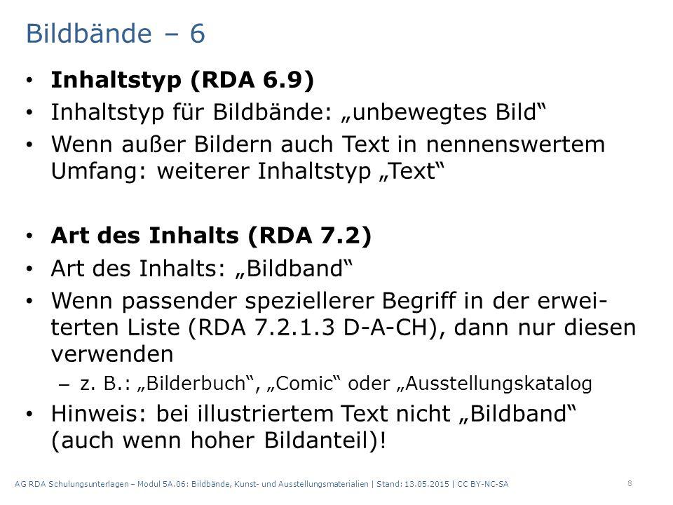 """Bildbände – 6 Inhaltstyp (RDA 6.9) Inhaltstyp für Bildbände: """"unbewegtes Bild"""" Wenn außer Bildern auch Text in nennenswertem Umfang: weiterer Inhaltst"""