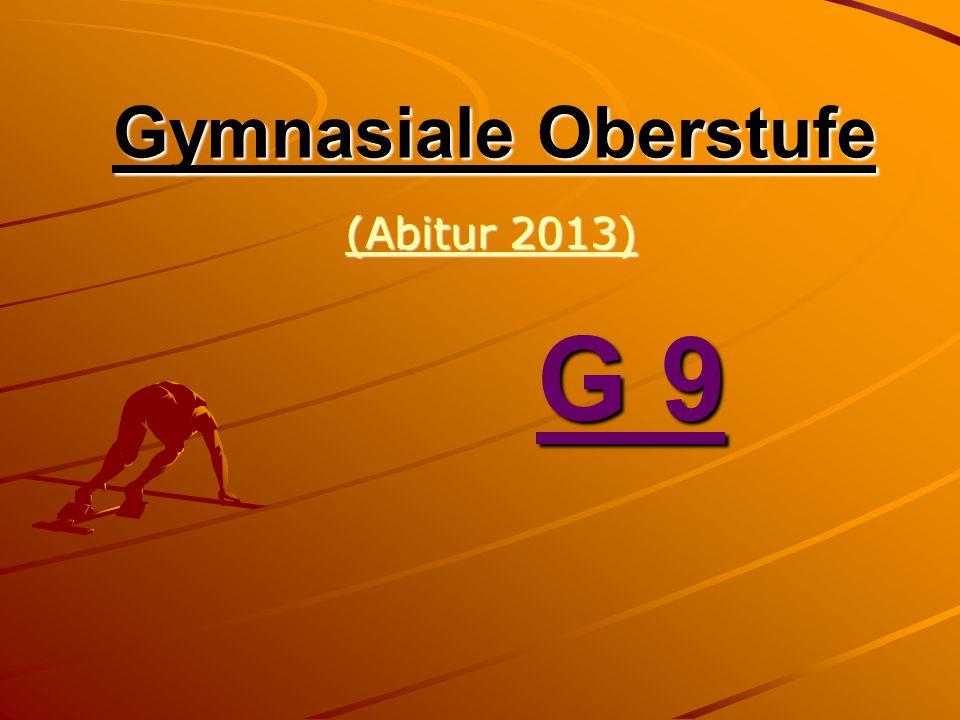 Gymnasiale Oberstufe (Abitur 2013) (Abitur 2013) G 9