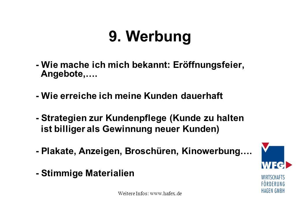 Weitere Infos: www.hafex.de 9. Werbung - Wie mache ich mich bekannt: Eröffnungsfeier, Angebote,…. - Wie erreiche ich meine Kunden dauerhaft - Strategi