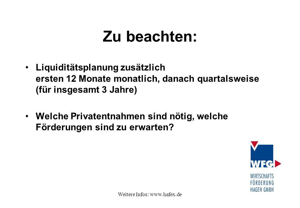 Weitere Infos: www.hafex.de Zu beachten: Liquiditätsplanung zusätzlich ersten 12 Monate monatlich, danach quartalsweise (für insgesamt 3 Jahre) Welche