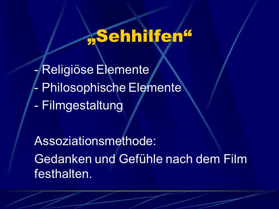 """""""Sehhilfen"""" - Religiöse Elemente - Philosophische Elemente - Filmgestaltung Assoziationsmethode: Gedanken und Gefühle nach dem Film festhalten."""