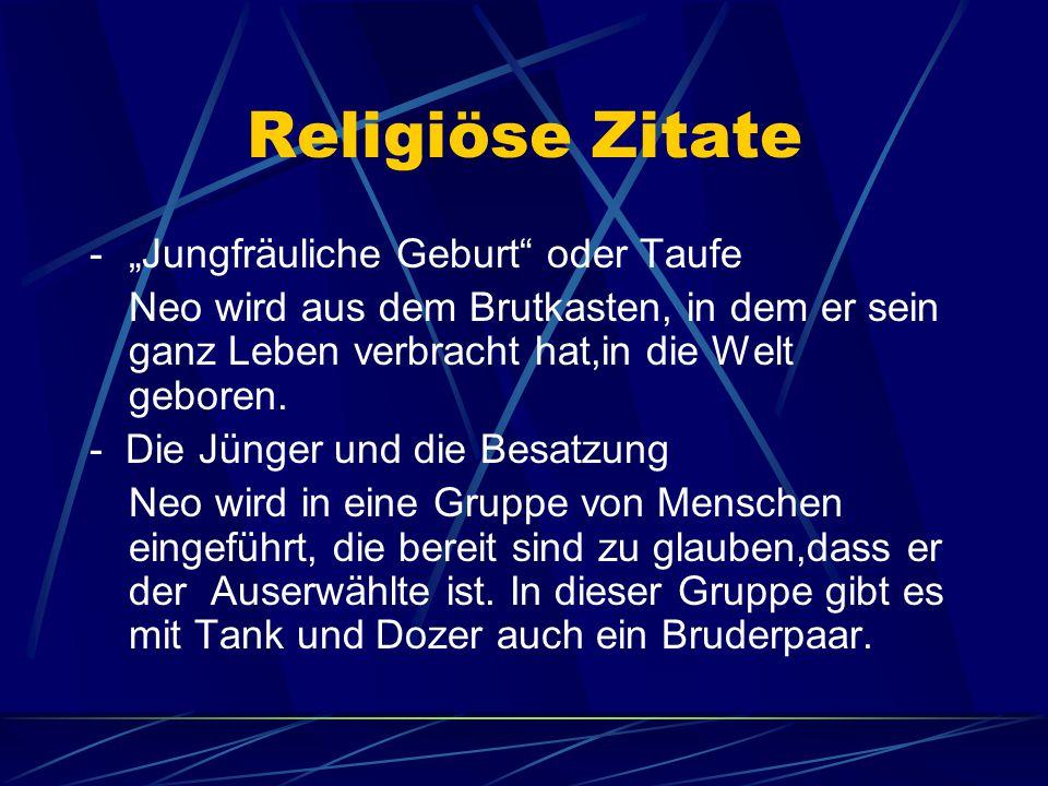 """Religiöse Zitate -""""Jungfräuliche Geburt"""" oder Taufe Neo wird aus dem Brutkasten, in dem er sein ganz Leben verbracht hat,in die Welt geboren. - Die Jü"""